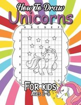 How To Draw Unicorns For Kids Ages 2-5