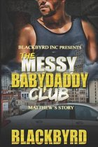 The Messy Babydaddy Club