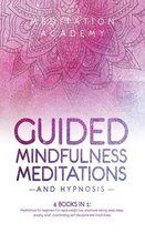 Guided Mindfulness Meditations and Hypnosis: 4 Books in 1