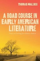 A Road Course in Early American Literature