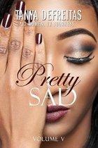 Pretty Sad (Volume V)