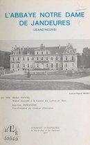 L'abbaye Notre-Dame des Jandeures (Jeand'Heurs)