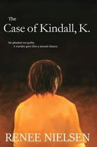 The Case of Kindall, K.