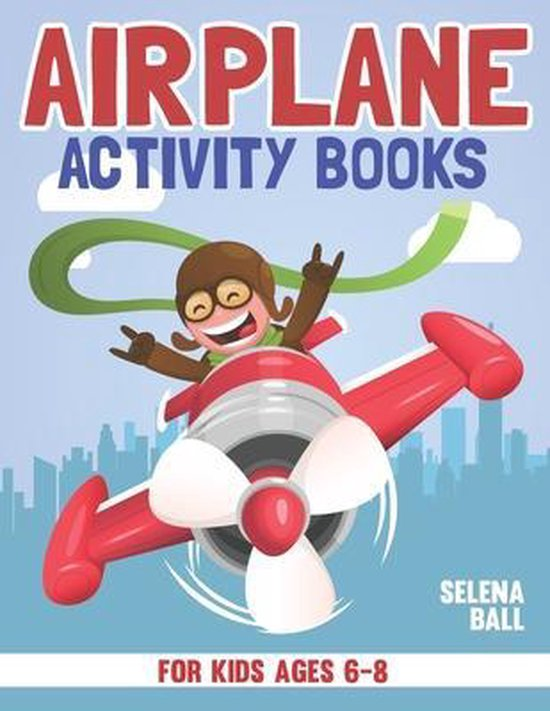 Airplane Activity Book For Kids Ages 6-8