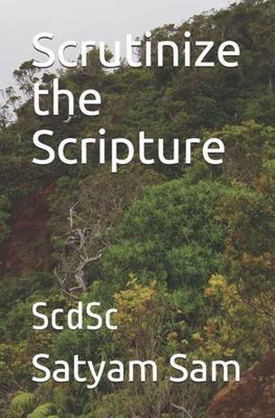 Scrutinize the Scripture