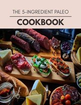 The 5-ingredient Paleo Cookbook