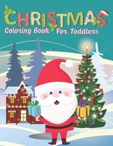 Christmas Coloring Books For Toddlers: Christmas Holiday Perfect Gift Idea For Kids and Toddlers