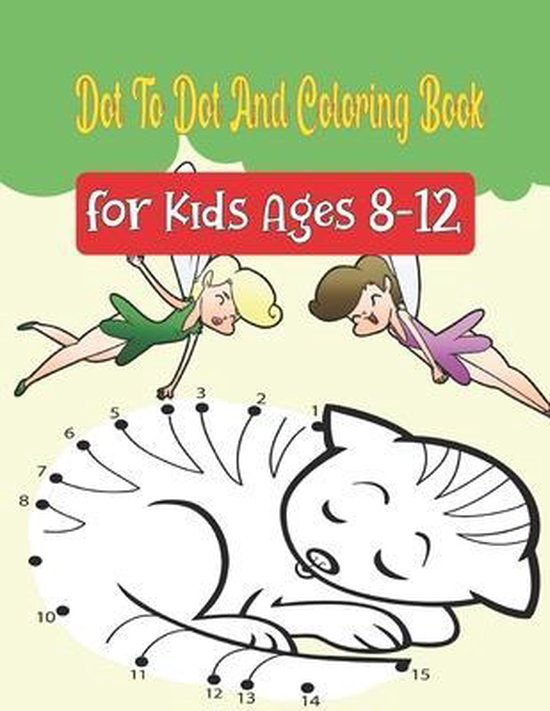 Dot To Dot And Coloring Book For Kids Ages 8-12