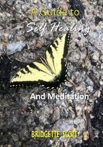 A Guide To Self-Healing and Meditation