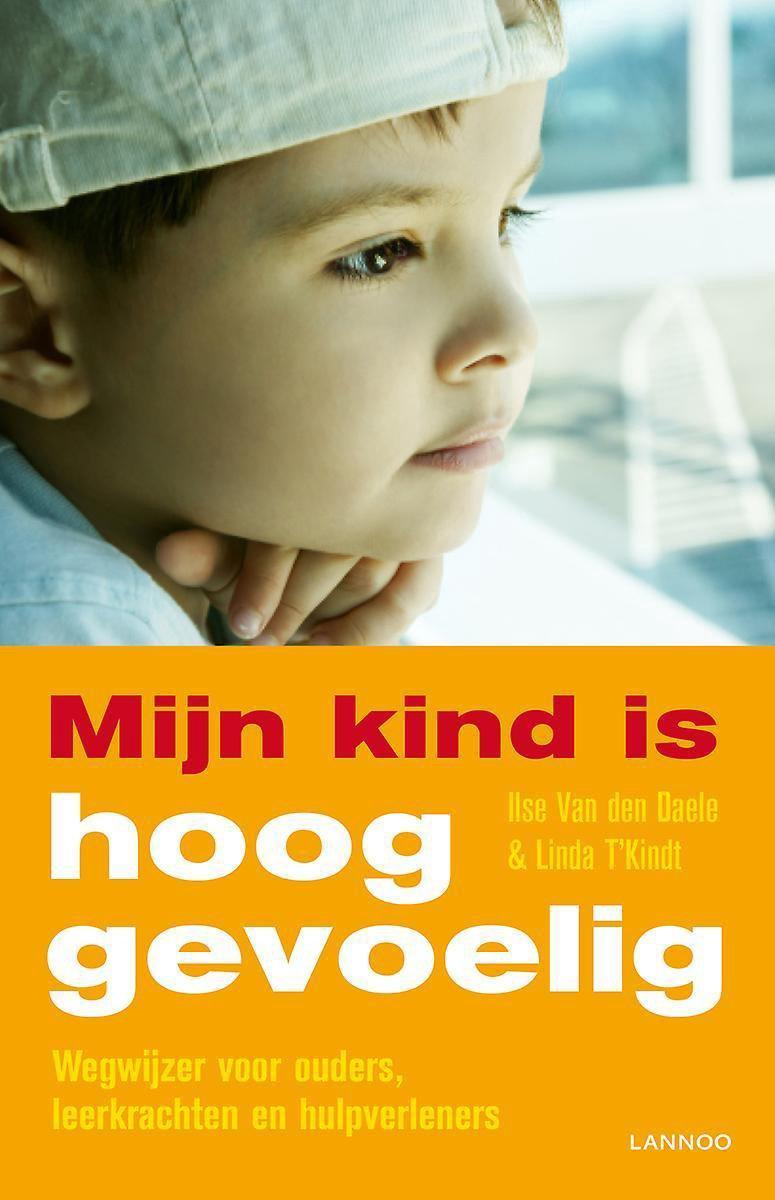 Mijn kind is hooggevoelig - Linda T'Kindt