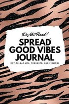 Do Not Read! Spread Good Vibes Journal - Small Blank Journal - 6x9 Blank Journal (Softcover Journal / Notebook / Sketchbook / Diary)