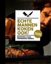 Echte mannen koken ook!!