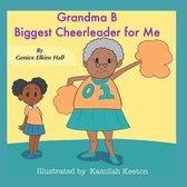 Grandma B Biggest Cheerleader For Me