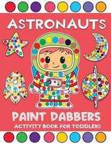 astronauts paint dabbers activity book for toddlers