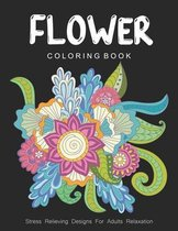 Flower Coloring Book - Stress Relieving Designs For Adults Relaxation