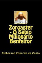 Zoroaster - O Sabio Milionario Benfeitor