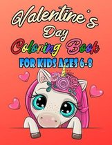 Valentine's Day Coloring Book For Kids Ages 6-8