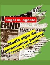 Medio siglo de persecucion politica, Volumen 2 (1969-1970)