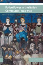 Police Power in the Italian Communes, 1228-1326