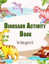 Dinosaur Activity Book For Kids Ages 8-12