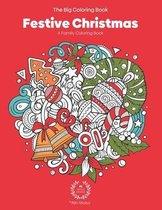 The Big Coloring Book - Festive Christmas - A Family Coloring Book - 41 Unique Design