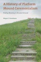 A History of Platform Mound Ceremonialism