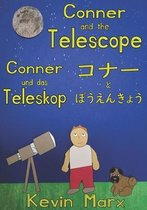 Conner and the Telescope コナーとぼうえんきょう Conner und das Teleskop: Children's Multilingual Picture Book