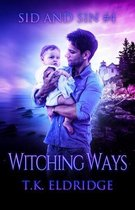 Witching Ways (Sid & Sin #4)