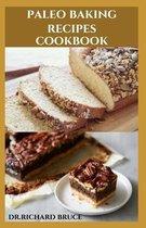 Paleo Baking Recipes Cookbook