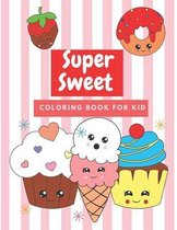 Super Sweet Coloring Book for kid