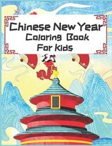 Chinese New Year Coloring Book for Kids