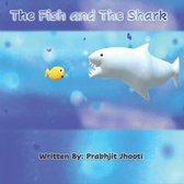 The Fish and The Shark