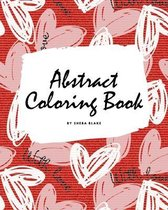 Valentine's Day Abstract Coloring Book for Teens and Young Adults (8x10 Coloring Book / Activity Book)