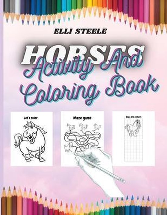 Horses Activity And Coloring Book