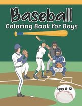 Baseball Coloring Book for Boys Ages 8-12