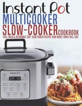 Instant Pot Multicooker SLow-Cooker Cookbook