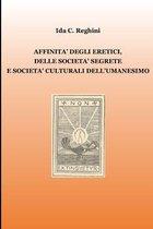 Affinita degli eretici, delle societa segrete e societa culturali dell'Umanesimo