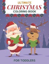 Ultimate Christmas Coloring Book for Toddlers
