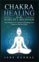 Chakra Healing for the Worldly Beginner