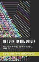 In Turn to the Origin: Volume III: Witches' Night in Coatepec Veracruz