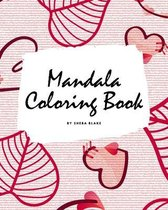 Valentine's Day Mandala Coloring Book for Teens and Young Adults (8x10 Coloring Book / Activity Book)
