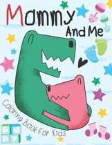 Mommy And Me Coloring Book for Kids