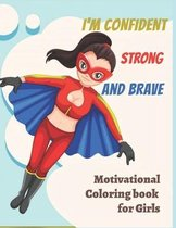 I'm Confident Strong And Brave motivational Coloring Book For Girls