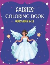 Fairies Coloring Book Girls Ages 8-12
