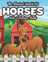 The Magical World Of Horses Kids Coloring Book