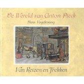 De Wereld van Anton Pieck - Van Reizen en Trekken