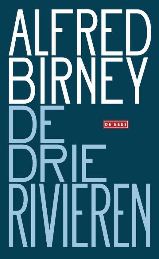 Boek cover De drie rivieren van Alfred Birney (Paperback)