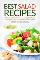 Best Salad Recipes: 25 Vegetable, Fruits, Chicken, Tuna and Egg Salad Recipes - Amazing Salad Ideas for Colorful and Delicious Salad