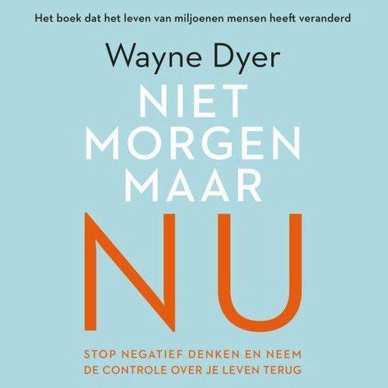 Boek cover Niet morgen, maar nu van Wayne Dyer (Onbekend)