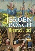 Jeroen Bosch. Hemel, hel
